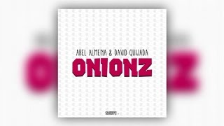 Abel Almena & David Quijada - Onionz (Official Audio)