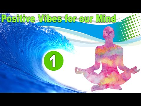 Positive Vibes for our Mind : Part - 1 [ Audio & Scenery Video ]