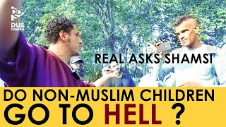 Real Asks Shamsi if Non-Muslim Children go to Hell? | Speakers Corner