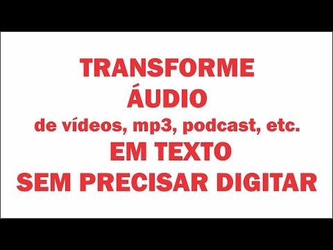 Como transformar áudio de vídeos, podcast ou mp3 em texto sem precisar digitar