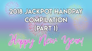 ALL MY JACKPOTS OF 2018! PART 1 OF 2