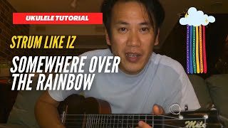 Somewhere Over The Rainbow - Ukulele Tutorial - Strumming Pattern With Low G