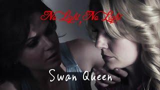 No Light, No Light || Swan Queen