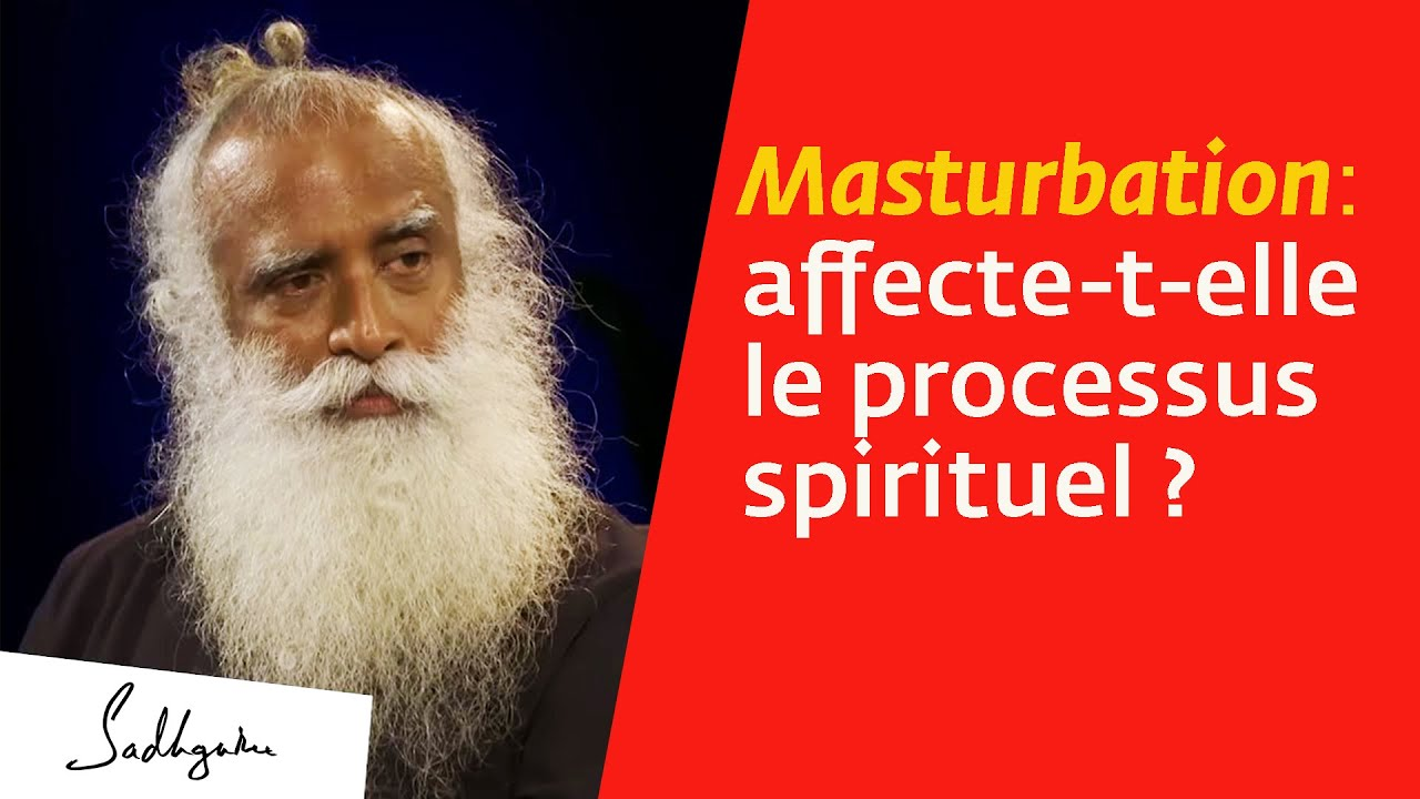 Masturbation et chemin spirituel | Sadhguru Français