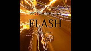 Victor Medina - Flash (Original Mix)
