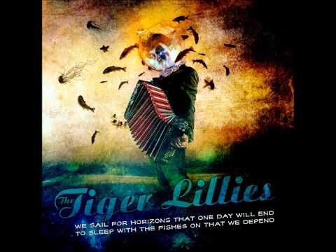 The Tiger Lillies - Sleep With The Fishes mp3