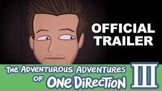 The Adventurous Adventures of One Direction 3:  OFFICIAL TRAILER