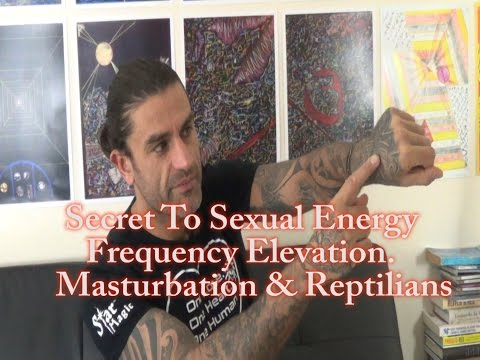 Secret to Sexual Energy (JERRY SARGEANT) Frequency Elevation Masturbation & Reptilians
