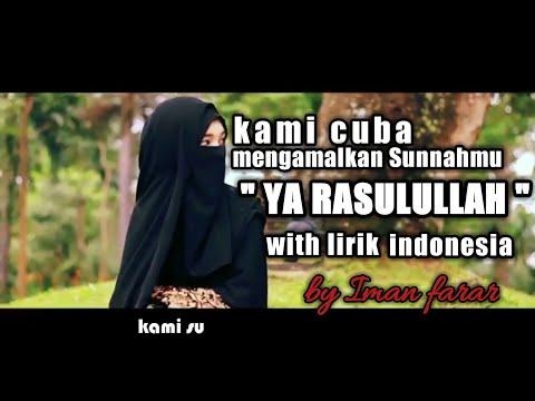 Kami Cuba Mengamal Sunnah Mu |  Syair  Ya Rasulullah By Iman Farar+lirik indonesia