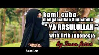 Kami Cuba Mengamal Sunnah Mu    Syair Ya Rasulullah By Iman Farar+lirik indonesia