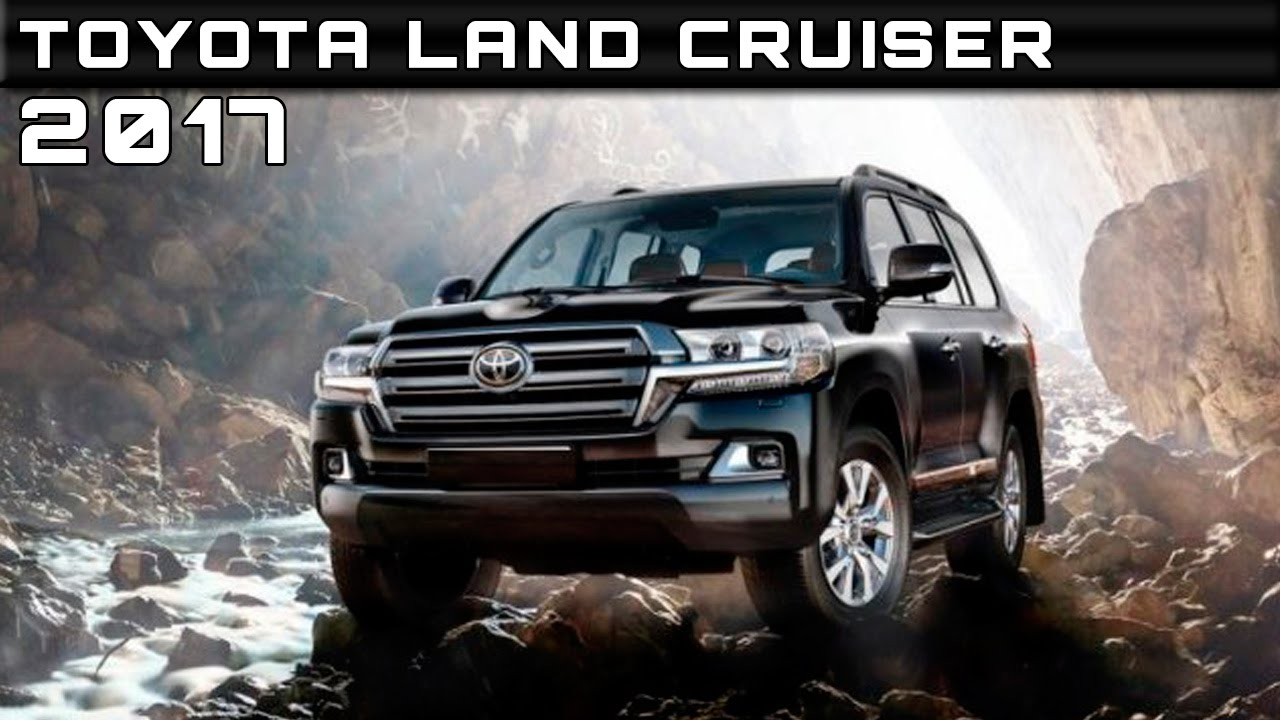 2017 Toyota Land Cruiser Review Rendered Price Specs Release Date