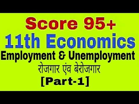 Employment & Unemployment [Part-1],Class 11th Economics