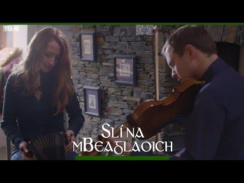 Caitlín Nic Gabhann & Ciarán Ó Maonaigh  Slí na mBeaglaoich  TG4