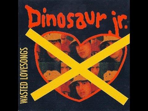 Dinosaur Jr. - Wasted Love Songs - 1991 bootleg [audio]