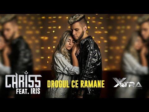 Смотреть клип Chriss Feat Iris - Drogul Ce Ramane