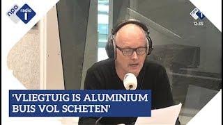 Baixar 'Een vliegtuig is een aluminium buis vol scheten' | NPO Radio 1