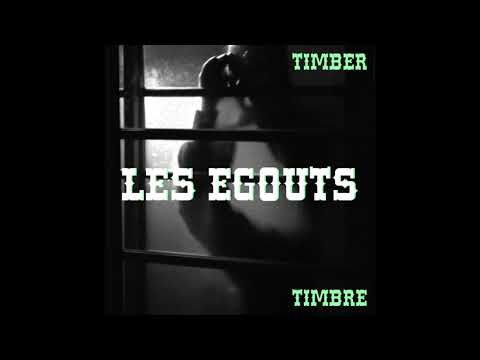 Timber Timbre - Les Egouts (Official Audio)