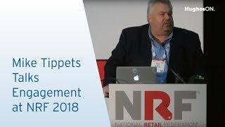 Mike Tippets Talks Engagement at NRF 2018