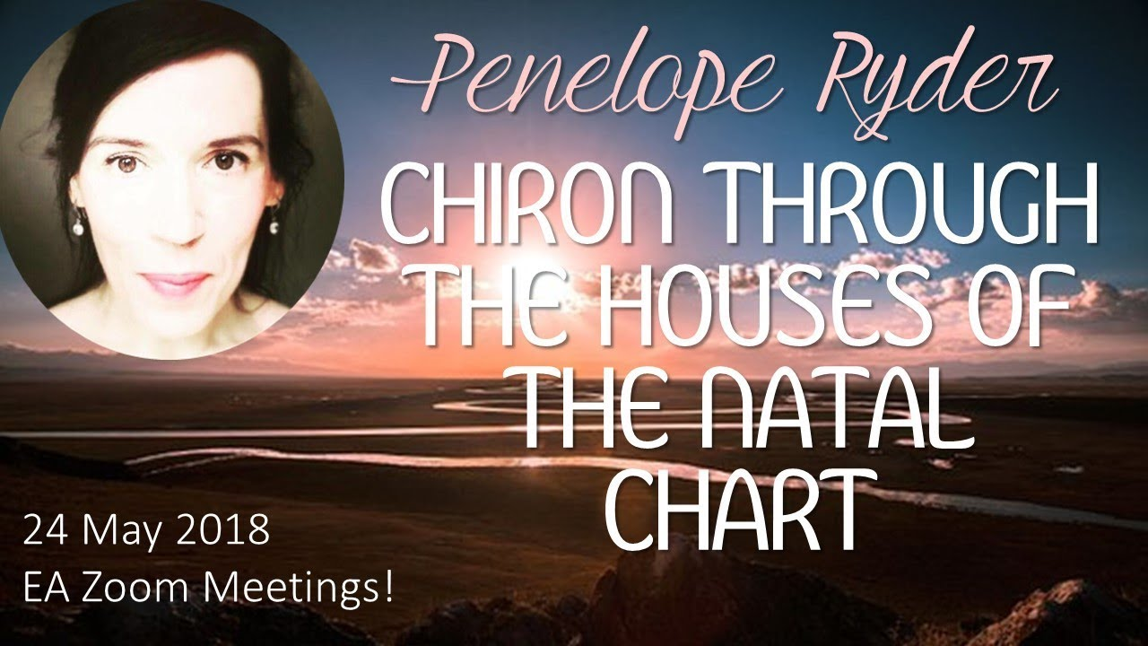 Penelope Ryder Chiron In The Houses Of The Natal Chart Youtube