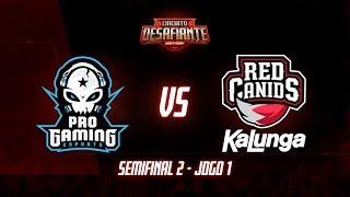 Circuito Desafiante 2019: 2ª Etapa - Semifinal 2 | ProGaming Esports x RED Kalunga (Jogo 1)
