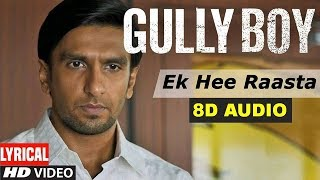 Ek Hee Raasta (8D Audio) Gully Boy full Movie Songs