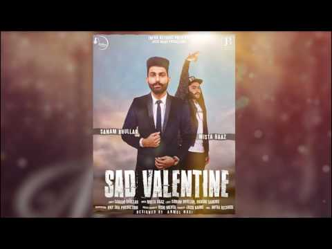 Sanam Bhullar: Sad Valentine(Full Song)   Mista Baaz   Infra Records   Latest Punjabi Song 2017