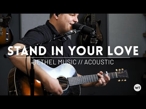 Stand In Your Love - Bethel Music, Josh Baldwin - Acoustic cover