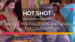 Proses Mappacci Fita Anggriani ala Tradisi Makassar - Hot Shot