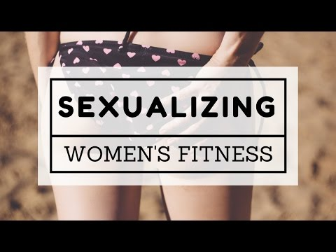 Sexy Fitness | Sexualizing Women's Fitness