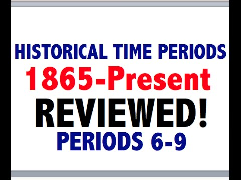 2020 APUSH Periods 6-9 Historical Time Periods Final Exam Review
