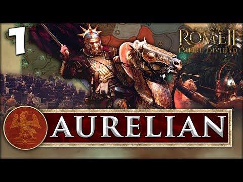 AURELIAN RISES! Total War: Rome II - Empire Divided - Aurelian Campaign #1