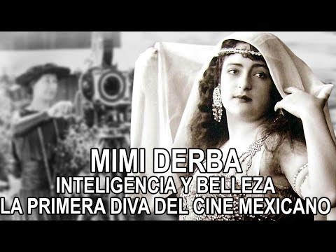 Mimi Derba – Inteligencia y Belleza, la primera diva del cine mexicano