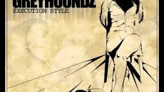 Greyhoundz - Execution Style - 07 - Alak Pa