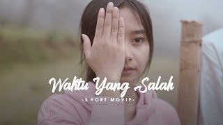 WAKTU YANG SALAH - SHORT MOVIE