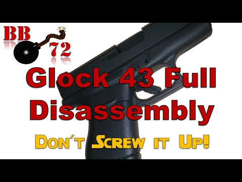 Glock 43 Full Disassembly - There are ways to screw it up!