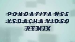 Pondatiya Nee Kedacha Video Remix ♤ Macho Official ♤