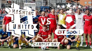 HASHTAG UNITED vs BT SPORT ALL STARS (feat Steven Gerrard & David James!)