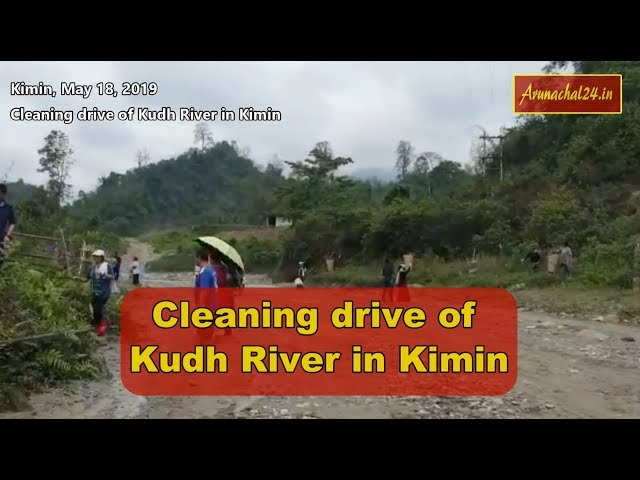Arunachal - Cleaning drive of Kudh River in Kimin