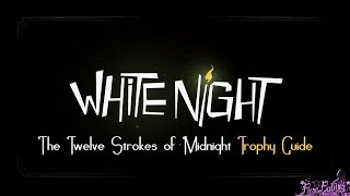 White Night: The Twelve Strokes of Midnight Trophy Guide