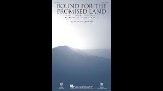 BOUND FOR THE PROMISED LAND (SATB Choir) - arr. John Leavitt