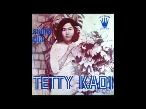 TETTY KADI - SIAPA DIA