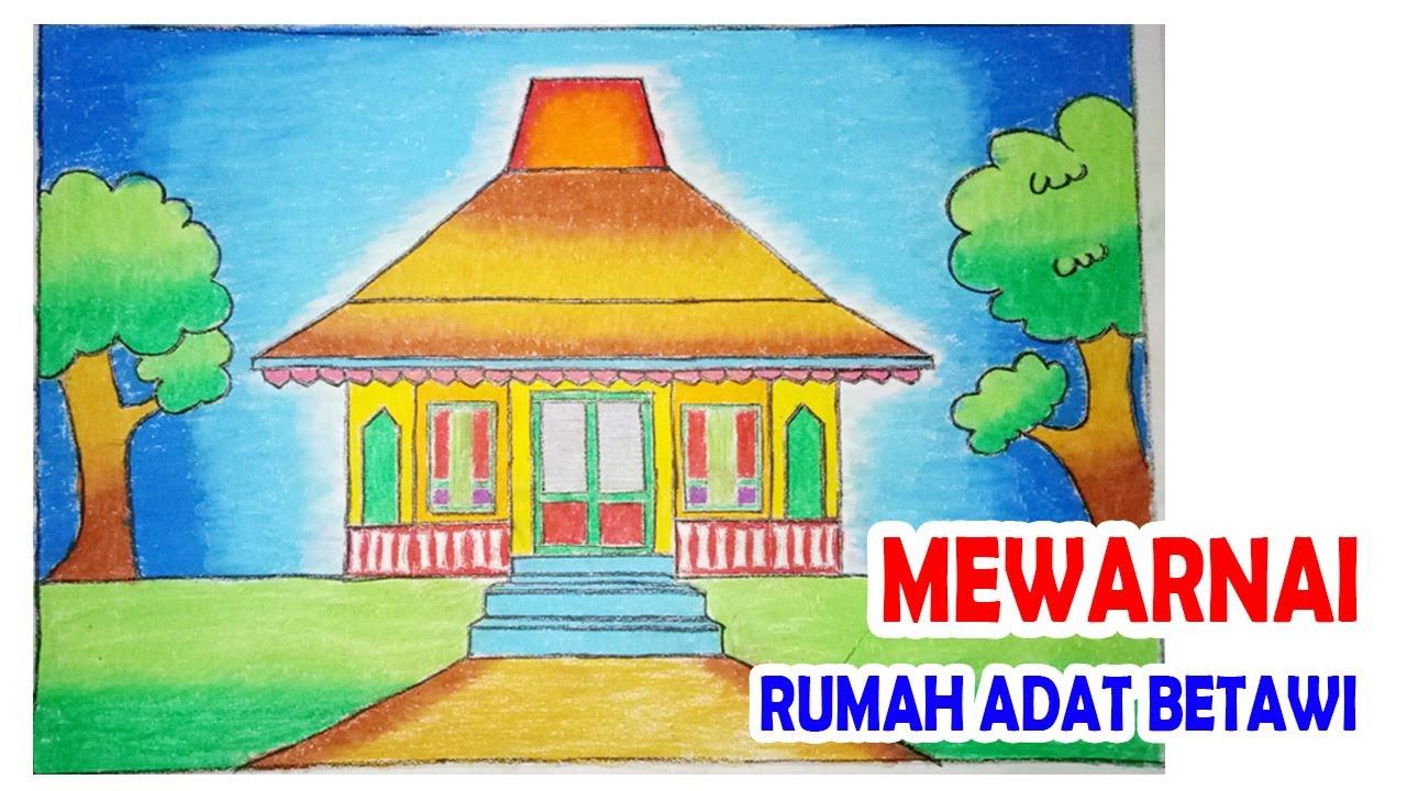 Mewarnai Rumah Betawi Rumah Betawi Raesya Zp Youtube