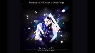 RayDizz - Shake Em Off Featuring Simba Tagz & Kid Kurupt [Audio]