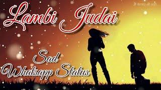 Sad Whatsapp Status | Lambi Judai (2017)