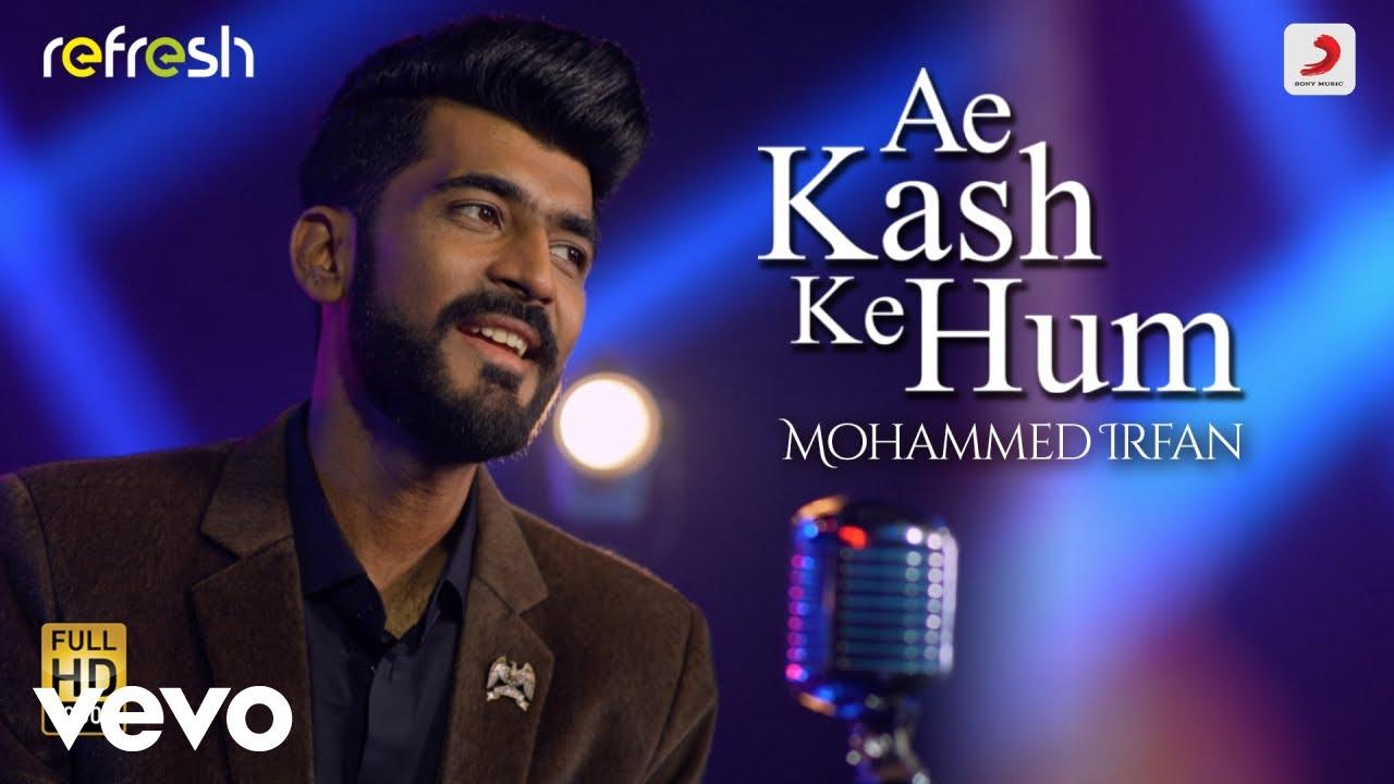 Download Ae Kash Ke Hum - Mohammed Irfan|Sony Music Refresh|Ajay Singha