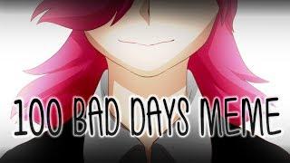 [Original Animation Meme] - 100 Bad Days Video