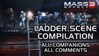 Mass Effect 3 Citadel DLC: Ladder scene compilation (all companions & all comments)