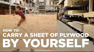 How To Carry A Sheet Of Plywood By Yourself!