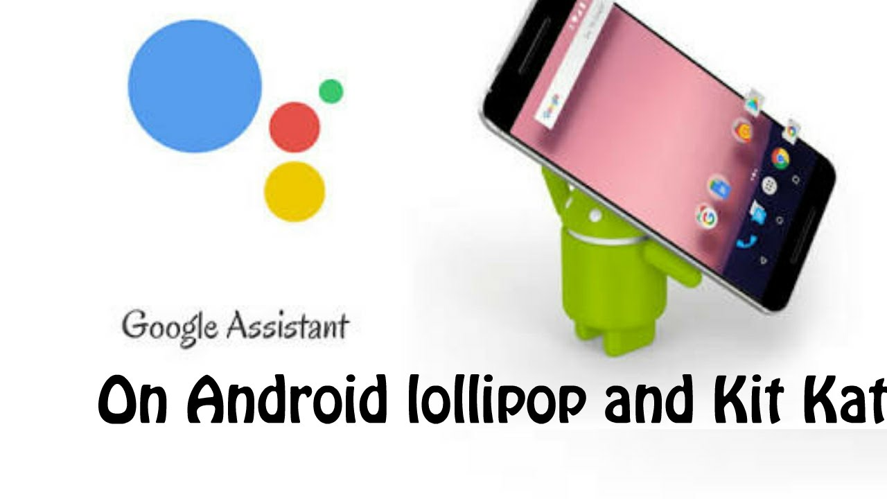 Google assistant apk free download for lollipop | Google for Android