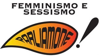 #Parliamone! - Femminismo e sessismo
